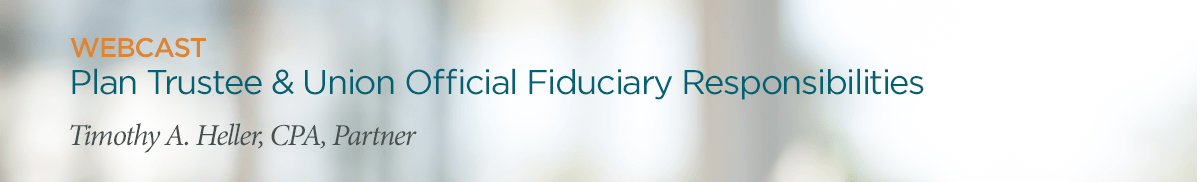 plan trustee and fiduciary responsibilities webcast