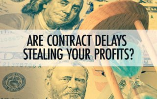 Contract Delays Stealing Profits