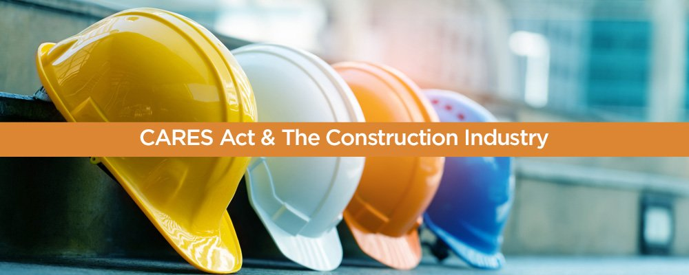 cares act relief construction industry