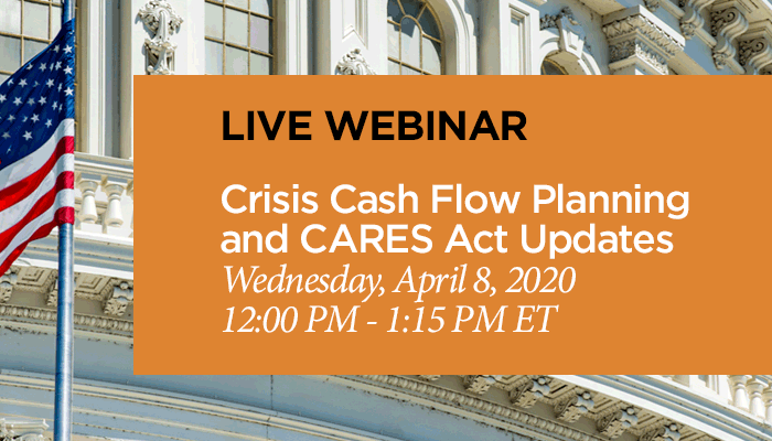 webinar crisis cash flow and cares act updates